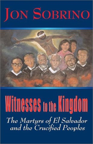 Witnesses to the Kingdom The Martyrs of el Salvador and the Crucified Peoples  2003 edition cover