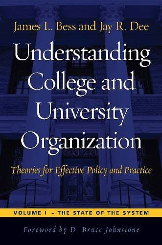 Understanding College and University Organization Theories for Effective Policy and Practice; Volume I: the State of the System  2012 edition cover