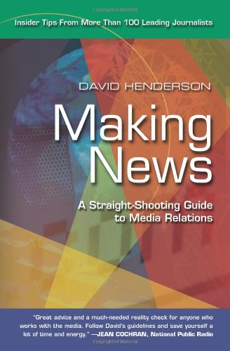 Making News A Straight-Shooting Guide to Media Relations  2006 edition cover