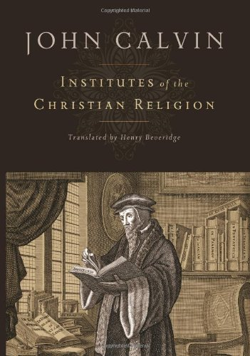 Institutes of the Christian Religion   2007 edition cover