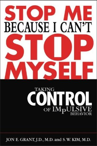 Stop Me Because I Can't Stop Myself Taking Control of Impulsive Behavior  2004 edition cover