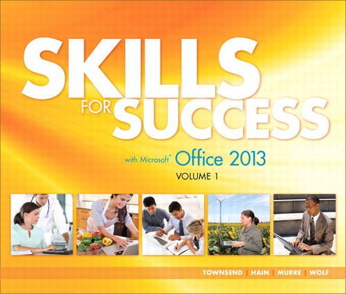 Skills for Success with Office 2013 Volume 1   2014 9780133142686 Front Cover