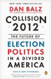 Collision 2012 The Future of Election Politics in a Divided America N/A edition cover