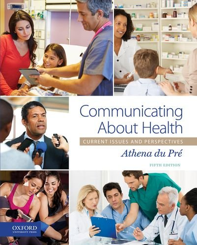 Communicating about Health Current Issues and Perspectives 5th 2017 9780190275686 Front Cover