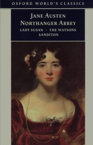 Northanger Abbey; Lady Susan; The Watsons; Sanditon   1998 9780192833686 Front Cover