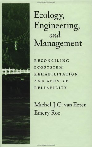 Ecology, Engineering, and Management Reconciling Ecosystem Rehabilitation and Service Reliability  2001 edition cover