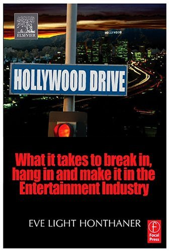 Hollywood Drive What It Takes to Break In, Hang in and Make It in the Entertainment Industry  2005 edition cover
