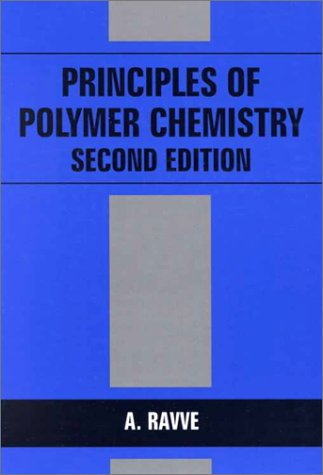 Principles of Polymer Chemistry  2nd 2000 (Revised) 9780306463686 Front Cover