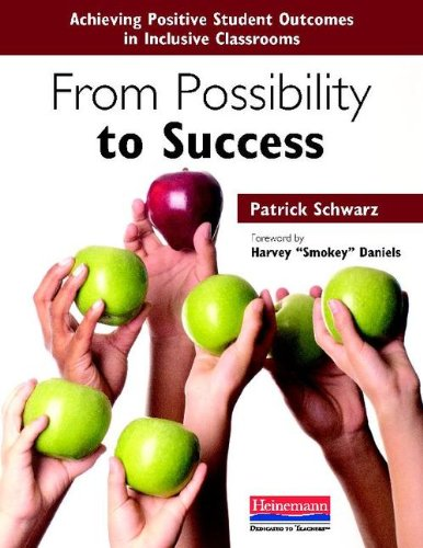 From Possibility to Success Achieving Positive Student Outcomes in Inclusive Classrooms  2013 9780325046686 Front Cover