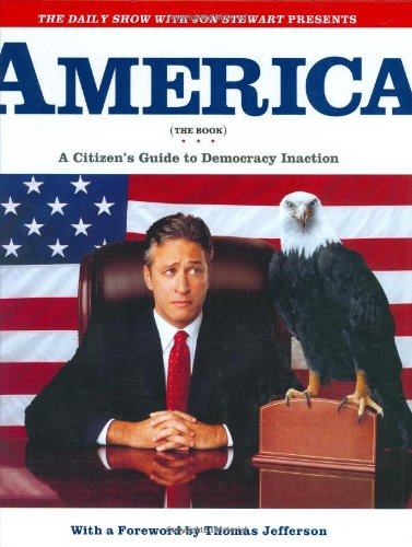 Daily Show with Jon Stewart Presents America A Citizen's Guide to Democracy Inaction  2004 edition cover
