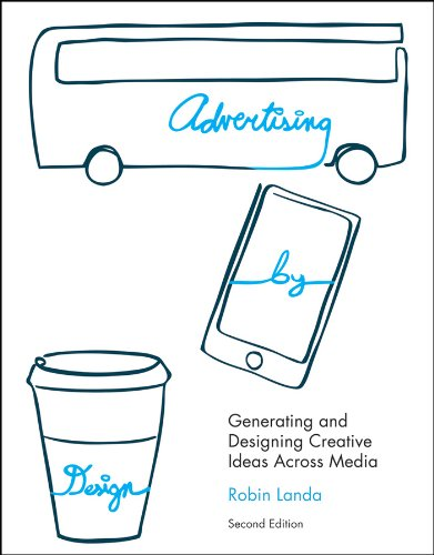 Advertising by Design Generating and Designing Creative Ideas Across Media 2nd 2010 edition cover