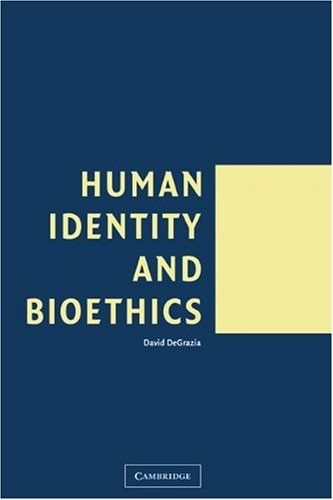 Human Identity and Bioethics   2005 9780521532686 Front Cover