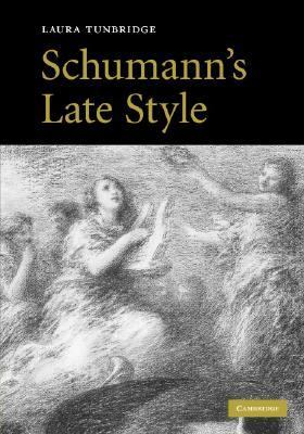 Schumann's Late Style   2007 9780521871686 Front Cover