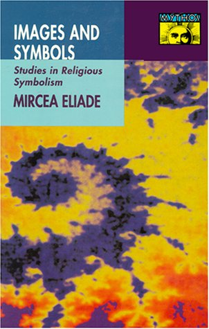 Images and Symbols Studies in Religious Symbolism  1991 edition cover