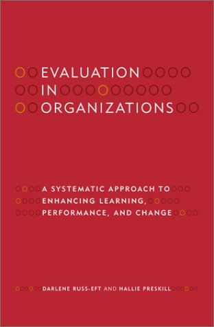 Evaluation in Organizations a Systematic Approach to Enhancing Learning, Performance, and Change   2001 edition cover