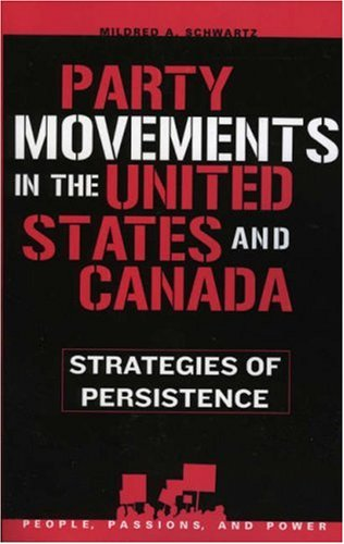 Party Movements in the United States and Canada Strategies of Persistence  2006 9780742539686 Front Cover