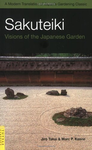 Sakuteiki Visions of the Japanese Garden - A Modern Translation of Japan's Gardening Classic 2nd 2008 edition cover