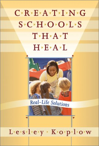 Creating Schools That Heal Real-Life Solutions  2002 edition cover
