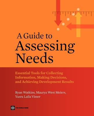 Guide to Assessing Needs Essential Tools for Collecting Information, Making Decisions, and Achieving Development Results  2012 edition cover