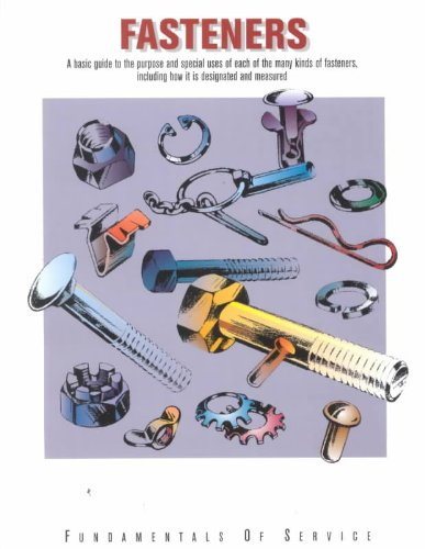 Fasteners: A Basic Guide to the Purpose and Special Uses of Each of the Many Kinds of Fasteners, Including How It Is Designated and Measured  2000 edition cover