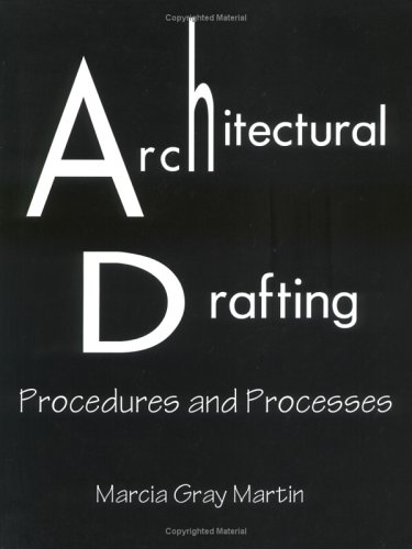 Architectural Drafting : Procedures and Processes 1st edition cover