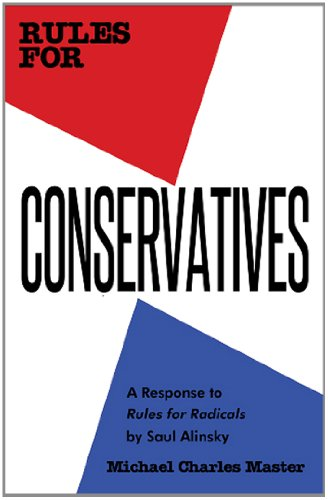 Rules for Conservatives A Response to Rules for Radicals by Saul Alinsky  2012 edition cover
