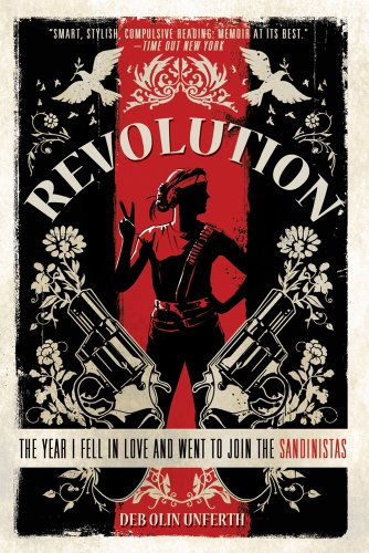 Revolution The Year I Fell in Love and Went to Join the Sandinistas  2011 9781250002686 Front Cover