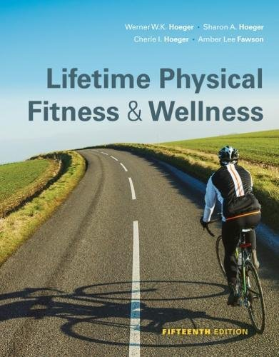 Lifetime of Physical Fitness and Wellness:   2018 9781337392686 Front Cover