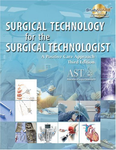Surgical Technology for the Surgical Technologist A Positive Care Approach 3rd 2008 (Revised) 9781418051686 Front Cover