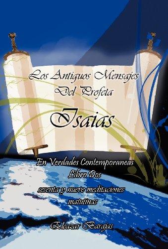 Los Antiguos Mensajes Del Profeta Isafas en Verdades contemporáneas: Sesenta Y Nueve Meditaciones Matutinas  2012 edition cover