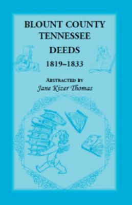 Blount County, Tennessee, Deeds, 1819-1833  N/A 9781556137686 Front Cover