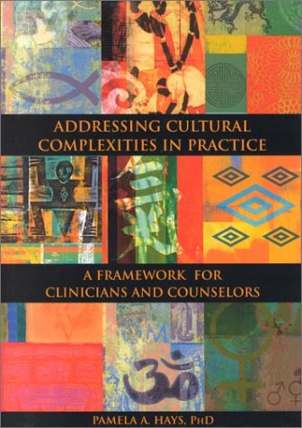 Addressing Cultural Complexities in Practice A Framework for Clinicians and Counselors  2001 edition cover
