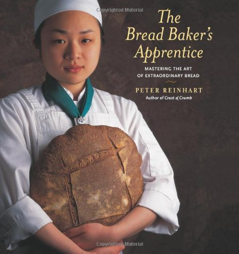 Bread Baker's Apprentice Mastering the Art of Extraordinary Bread  2001 9781580082686 Front Cover