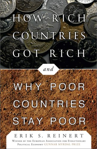 How Rich Countries Got Rich... and Why Poor Countries Stay Poor  N/A 9781586486686 Front Cover