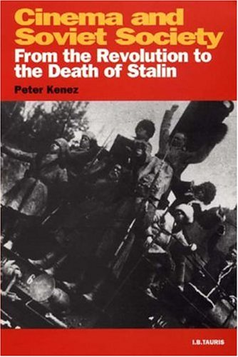 Cinema and Soviet Society From the Revolution to the Death of Stalin  2001 (Revised) 9781860645686 Front Cover