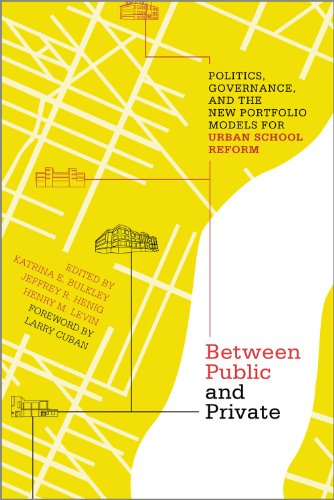 Between Public and Private Politics, Governance, and the New Portfolio Models for Urban School Reform  2010 edition cover