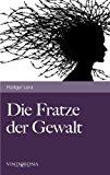 Die Fratze der Gewalt: Versuch einer Aufklärung N/A edition cover