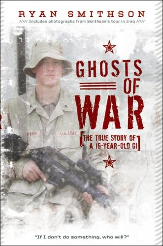 Ghosts of War The True Story of a 19-Year-Old GI  2009 9780061664687 Front Cover