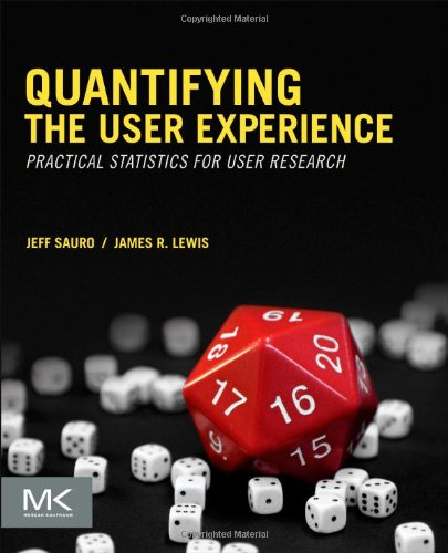 Quantifying the User Experience Practical Statistics for User Research  2012 edition cover