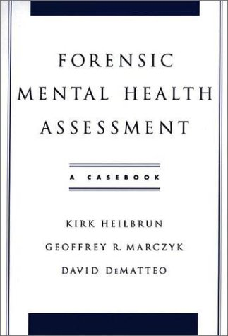 Forensic Mental Health Assessment A Casebook  2002 9780195145687 Front Cover