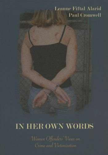 In Her Own Words: Women Offenders' Views on Crime and Victimization An Anthology N/A 9780195330687 Front Cover