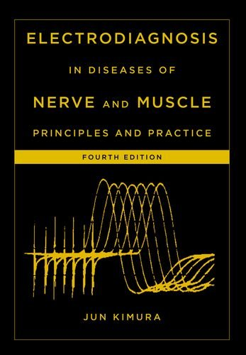 Electrodiagnosis in Diseases of Nerve and Muscle Principles and Practice 4th 2013 edition cover
