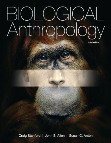 Biological Anthropology  3rd 2012 (Revised) 9780205150687 Front Cover
