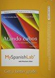 MySpanishLab with Pearson EText -- Access Card -- for Atando Cabos Curso Intermedio de Espa�ol (multi Semester Access) 4th 2013 edition cover