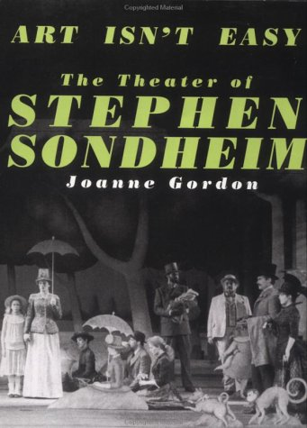 Art Isn't Easy The Theater of Stephen Sondheim Reprint  9780306804687 Front Cover