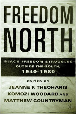 Freedom North Black Freedom Struggles Outside the South, 1940-1980  2003 (Revised) edition cover
