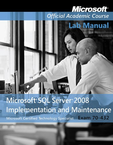 Optimizing and Maintaining a Database Administration Solution by Using Microsoft SQL Server 2005, Exam 70-444 Lab Manual N/A edition cover
