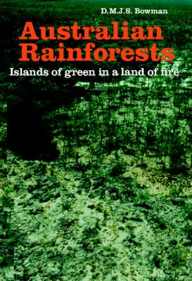 Australian Rainforests Islands of Green in a Land of Fire  2000 9780521465687 Front Cover