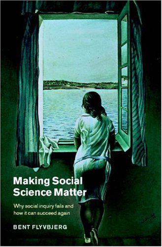 Making Social Science Matter Why Social Inquiry Fails and How It Can Succeed Again  2001 edition cover
