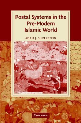 Postal Systems in the Pre-Modern Islamic World   2007 9780521858687 Front Cover